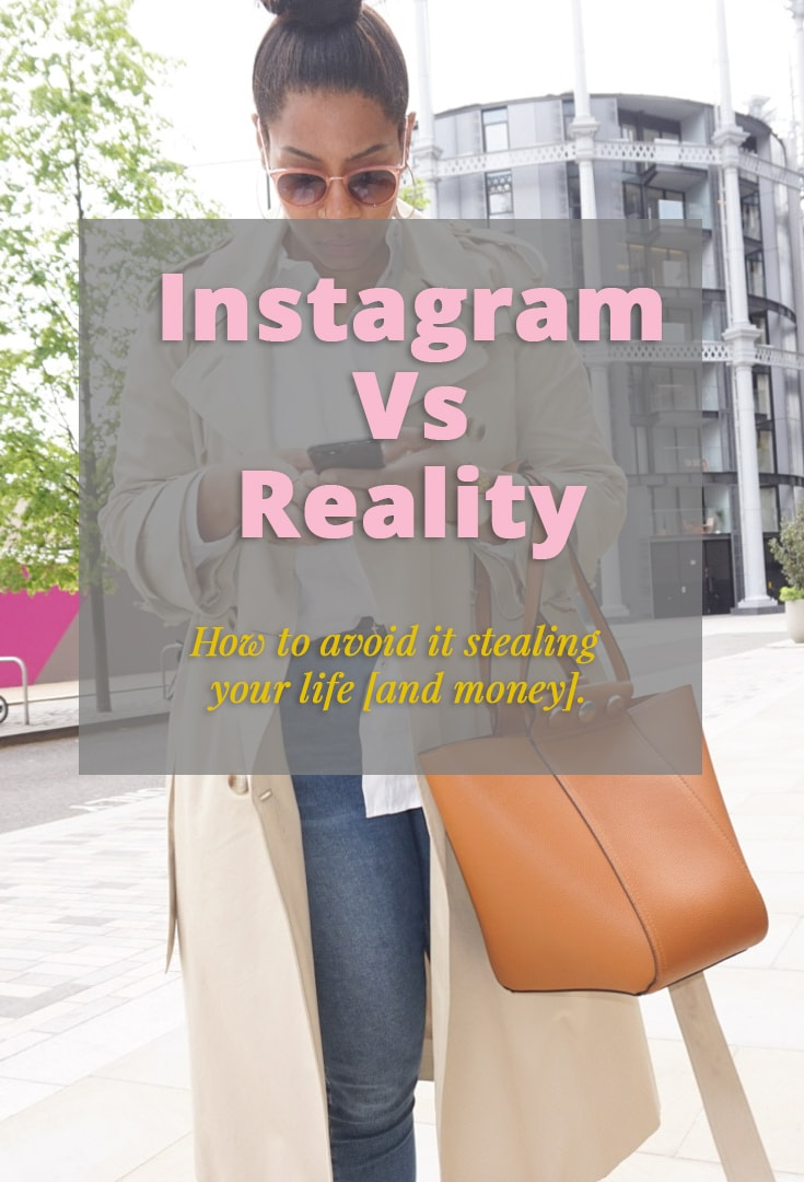 P Title min - Instagram Vs Reality - How to avoid it stealing your life [and money]