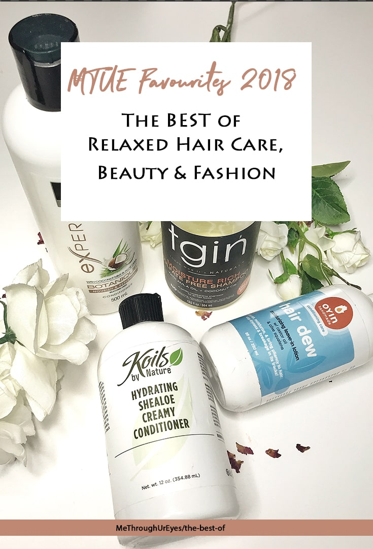 P MTUE Favourites 2018 The best of Relaxed Hair Care Beauty Fashion min - MTUE Favourites 2018 - the BEST of Relaxed Hair Products, Beauty and Fashion